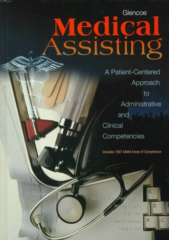 Glencoe Medical Assisting A Patient-Centered Approach to Administrative and Clinical Competencies