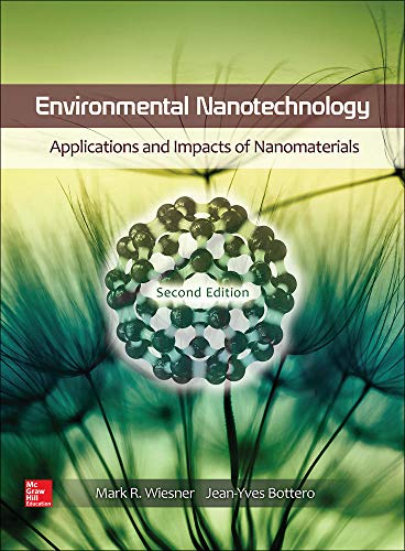 Environmental Nanotechnology: Applications and Impacts of Nanomaterials, Second Edition