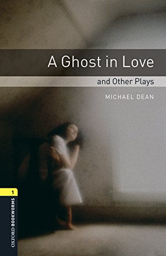 Oxford Bookworms Library: Level 1: A Ghost in Love and Other Plays Audio Pack