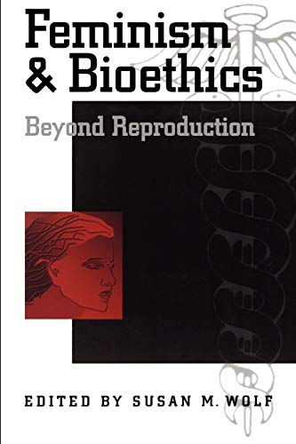 Feminism and Bioethics