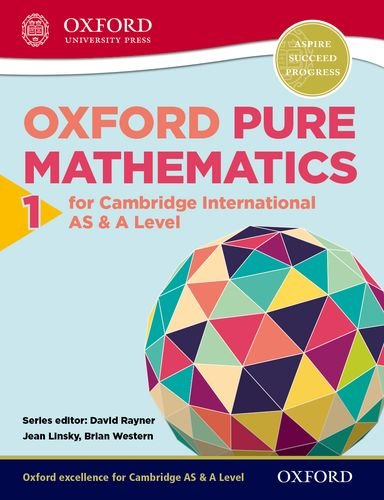 Oxford Pure Mathematics 1 for Cambridge International AS & A Level