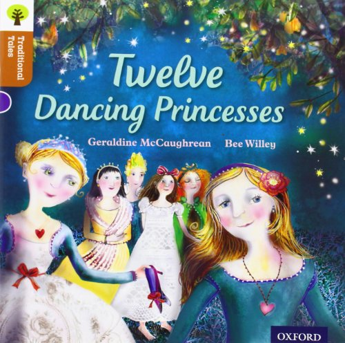 Oxford Reading Tree Traditional Tales: Level 8: Twelve Dancing Princesses