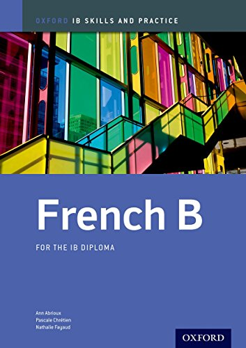 Oxford IB Skills and Practice: French B for the IB Diploma