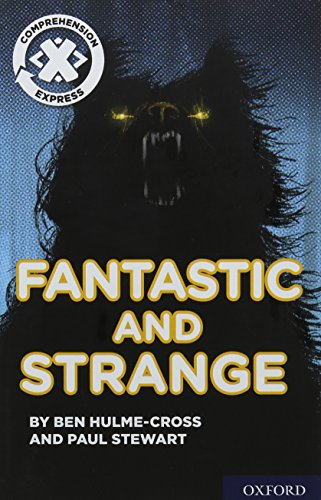 Project X Comprehension Express: Stage 3: Fantastic and Strange