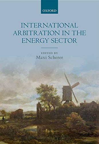 International Arbitration in the Energy Sector