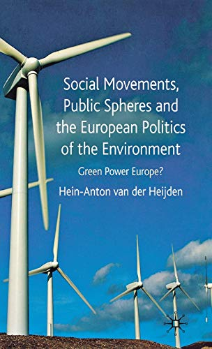 Social Movements, Public Spheres and the European Politics of the Environment
