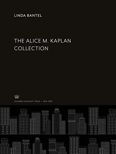 The Alice M. Kaplan Collection