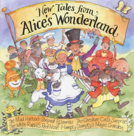 """New Tales from Alice's Wonderland: """"Alice and the Curious Stick"""", """"Dinah Plays Hide and Seek"""", """"Queen of Hearts and the Wibbly Wobbly Jelly"""", """"March Hare's Big Secret"""" Collection 1"""