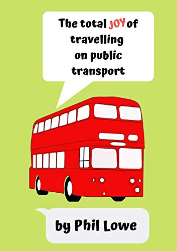 The Total Joy of Travelling on Public Transport