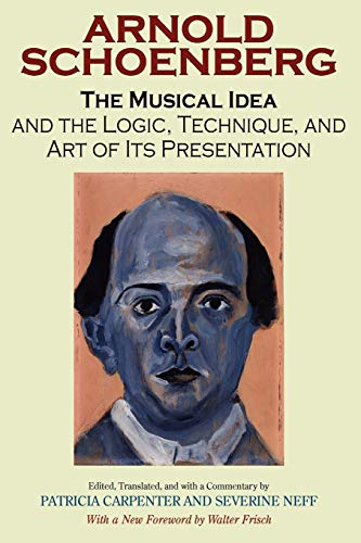 The Musical Idea and the Logic, Technique, and Art of Its Presentation, New Paperback English Edition