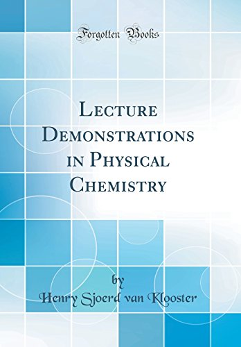 Lecture Demonstrations in Physical Chemistry (Classic Reprint)