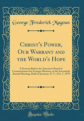 Christ's Power, Our Warrant and the World's Hope