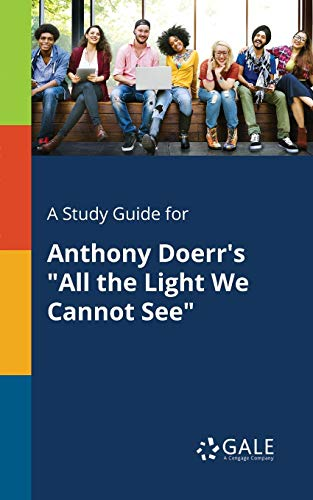 A Study Guide for Anthony Doerr's All the Light We Cannot See