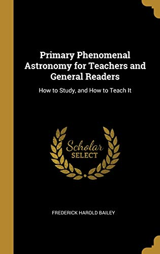 Primary Phenomenal Astronomy for Teachers and General Readers