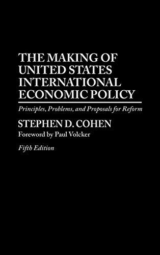 The Making of United States International Economic Policy