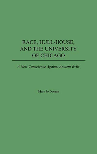 Race, Hull-House, and the University of Chicago