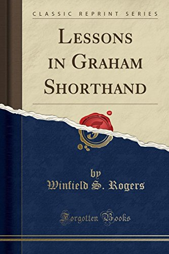 Lessons in Graham Shorthand (Classic Reprint)