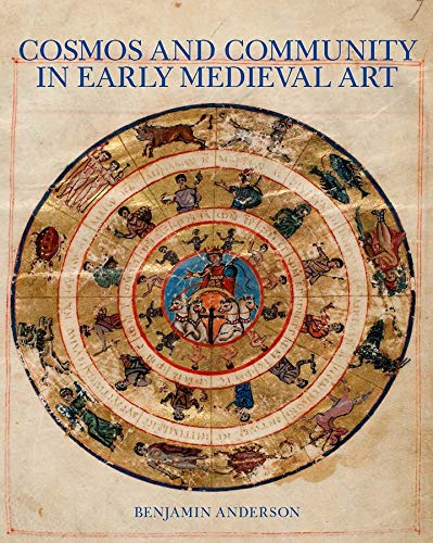 Cosmos and Community in Early Medieval Art
