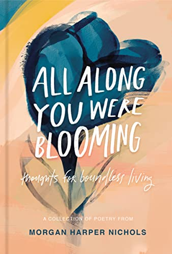 All Along You Were Blooming