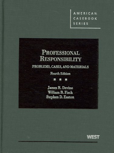 Problems, Cases and Materials on Professional Responsibility