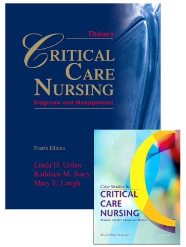 Thelan's Critical Care Nursing - Text with Free Case Studies in Critical Care Nursing