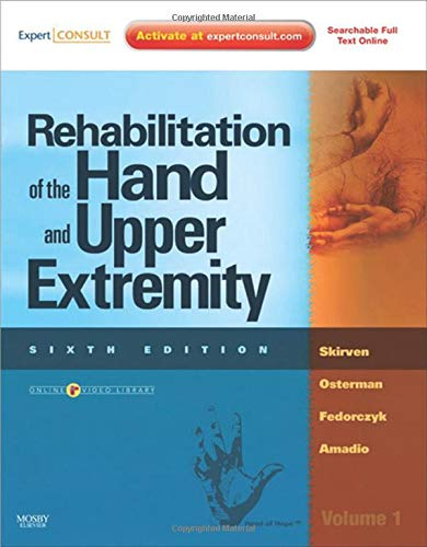 Rehabilitation of the Hand and Upper Extremity