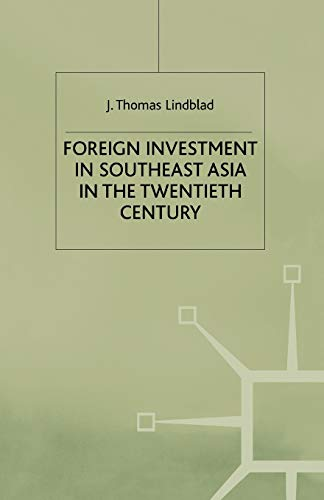 Foreign Investment in Southeast Asia in the Twentieth Century