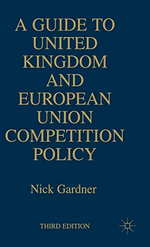 A Guide to United European Union Competition Policy
