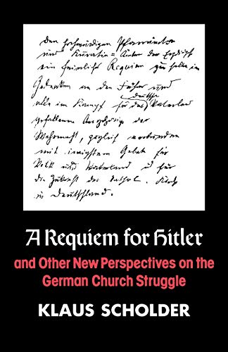 A Requiem for Hitler and Other New Perspectives on the German Church Struggle