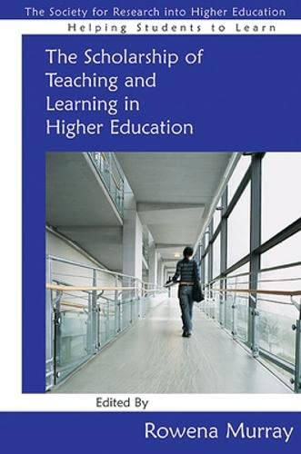 The Scholarship of Teaching and Learning in Higher Education