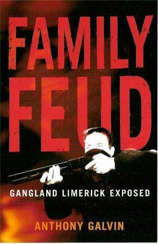 Family Feud: Gangland Limerick Exposed