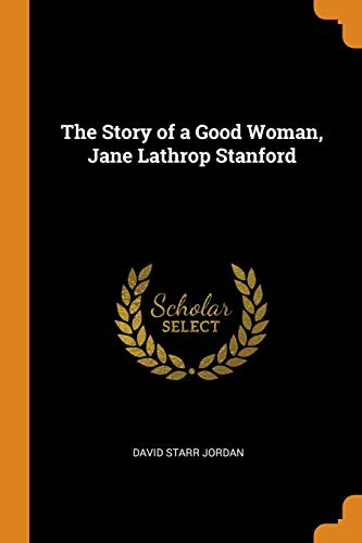 The Story of a Good Woman, Jane Lathrop Stanford