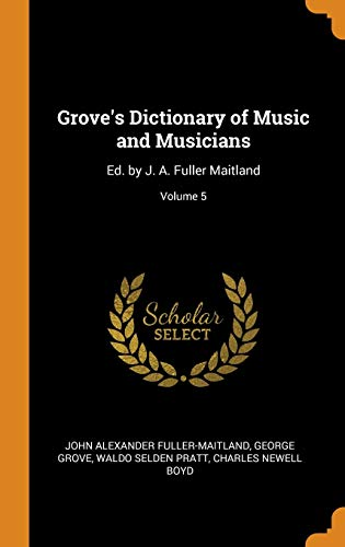Grove's Dictionary of Music and Musicians