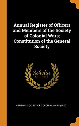 Annual Register of Officers and Members of the Society of Colonial Wars; Constitution of the General Society