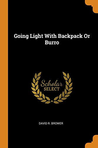 Going Light with Backpack or Burro