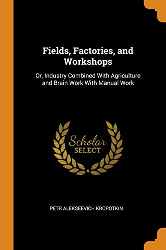 Fields, Factories, and Workshops