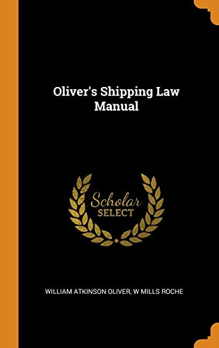 Oliver's Shipping Law Manual