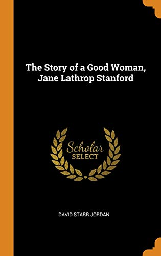 Story of a Good Woman, Jane Lathrop Stanford
