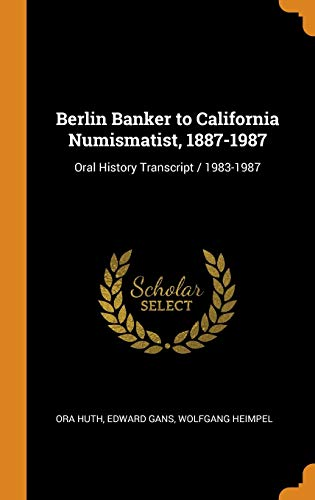 Berlin Banker to California Numismatist, 1887-1987