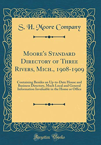 Moore's Standard Directory of Three Rivers, Mich., 1908-1909