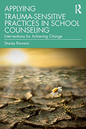 Applying Trauma-Sensitive Practices in School Counseling