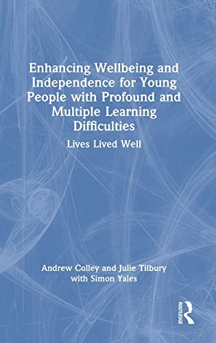 Enhancing Wellbeing and Independence for Young People with Profound and Multiple Learning Difficulties