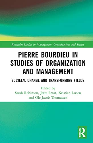 Pierre Bourdieu in Studies of Organization and Management