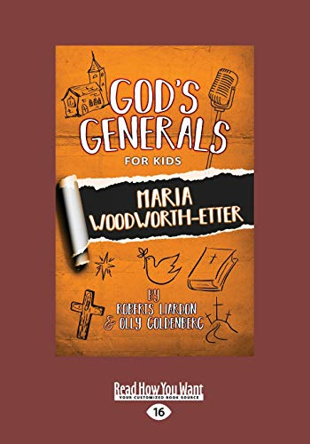 God's Generals For Kids: Maria Woodworth Etter