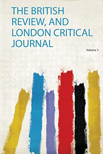 The British Review, and London Critical Journal