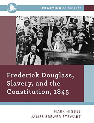 Frederick Douglass, Slavery, and the Constitution, 1845