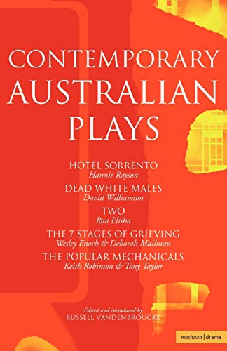 """Contemporary Australian Plays: """"The Hotel Sorrento""""; """"Dead White Males""""; """"Two""""; """"The 7 Stages of Grieving""""; """"The Popular Mechanicals"""""""