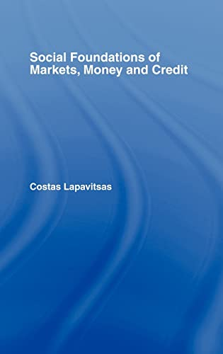 Social Foundations of Markets, Money and Credit