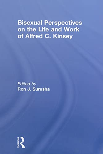 Bisexual Perspectives on the Life and Work of Alfred C. Kinsey