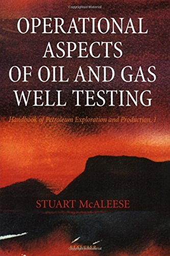 Operational Aspects of Oil and Gas Well Testing: Volume 1